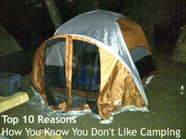 10 Reasons To Not Like Camping