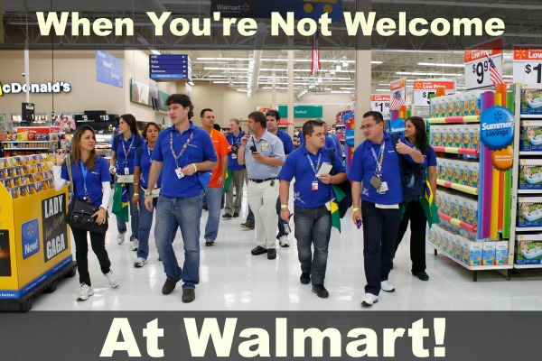 Not Welcome At Walmart