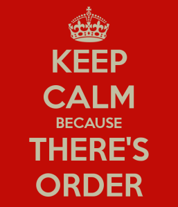 keep-calm-because-theres-order